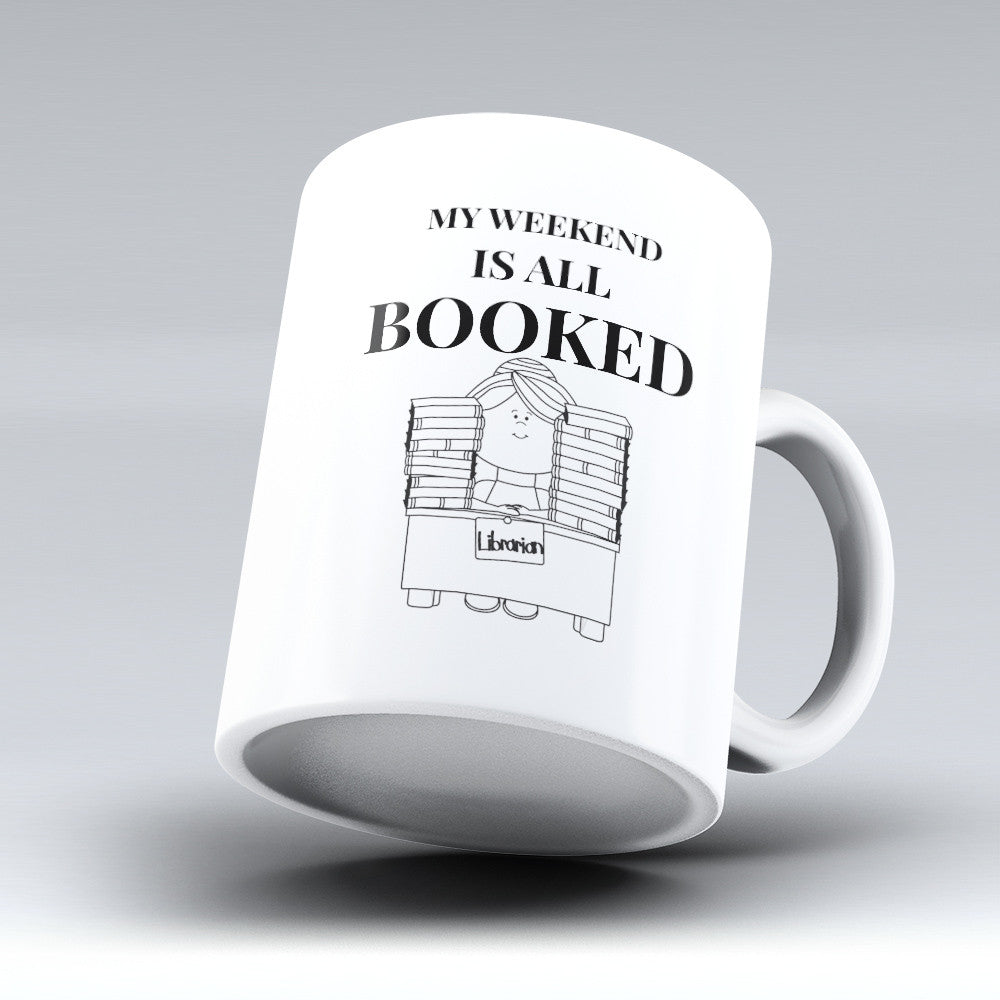 "Limited Edition - ""Booked"" 11oz Mug - Librarian Mugs - Mugdom Coffee Mugs"