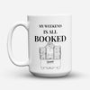 "Limited Edition - ""Booked"" 15oz Mug - Librarian Mugs - Mugdom Coffee Mugs"