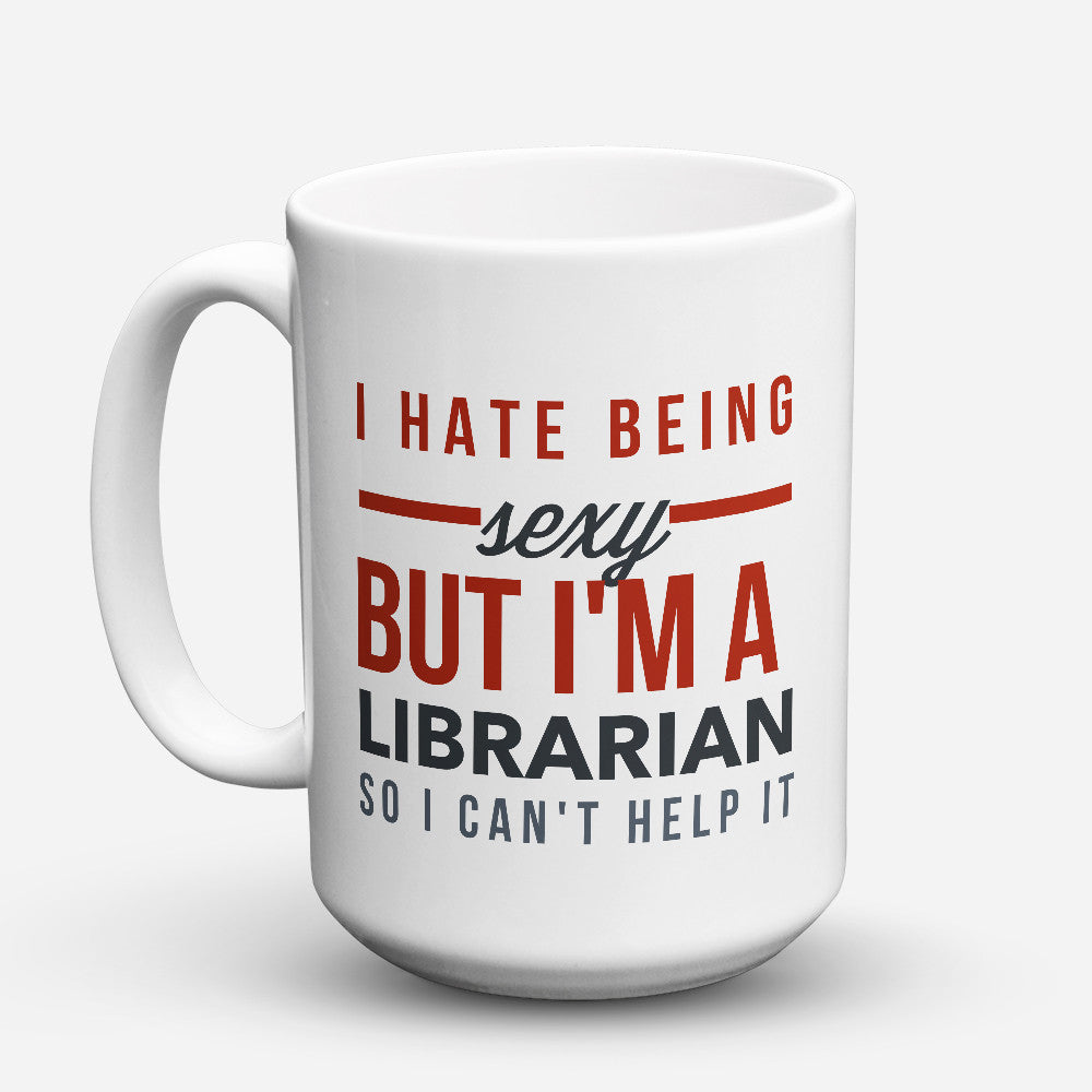 "Limited Edition - ""Sexy Librarian"" 15oz Mug"