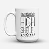 "Limited Edition - ""Shelf Esteem"" 15oz Mug - Librarian Mugs - Mugdom Coffee Mugs"