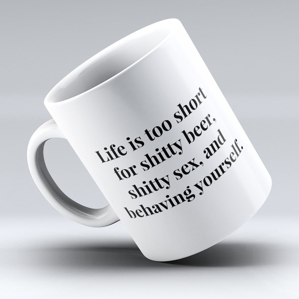 "Limited Edition - ""Life Is Too Short"" 11oz Mug"