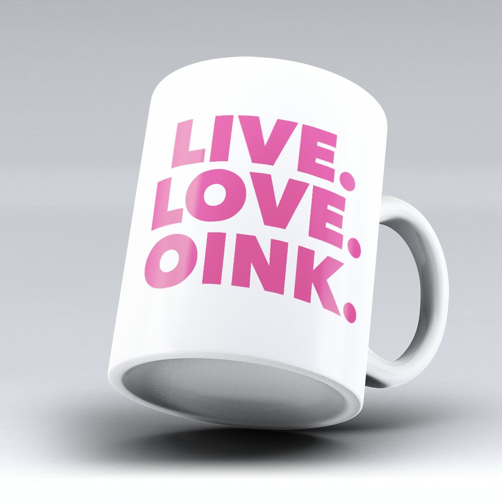 "Limited Edition - ""Live Love Oink"" 11oz Mug"