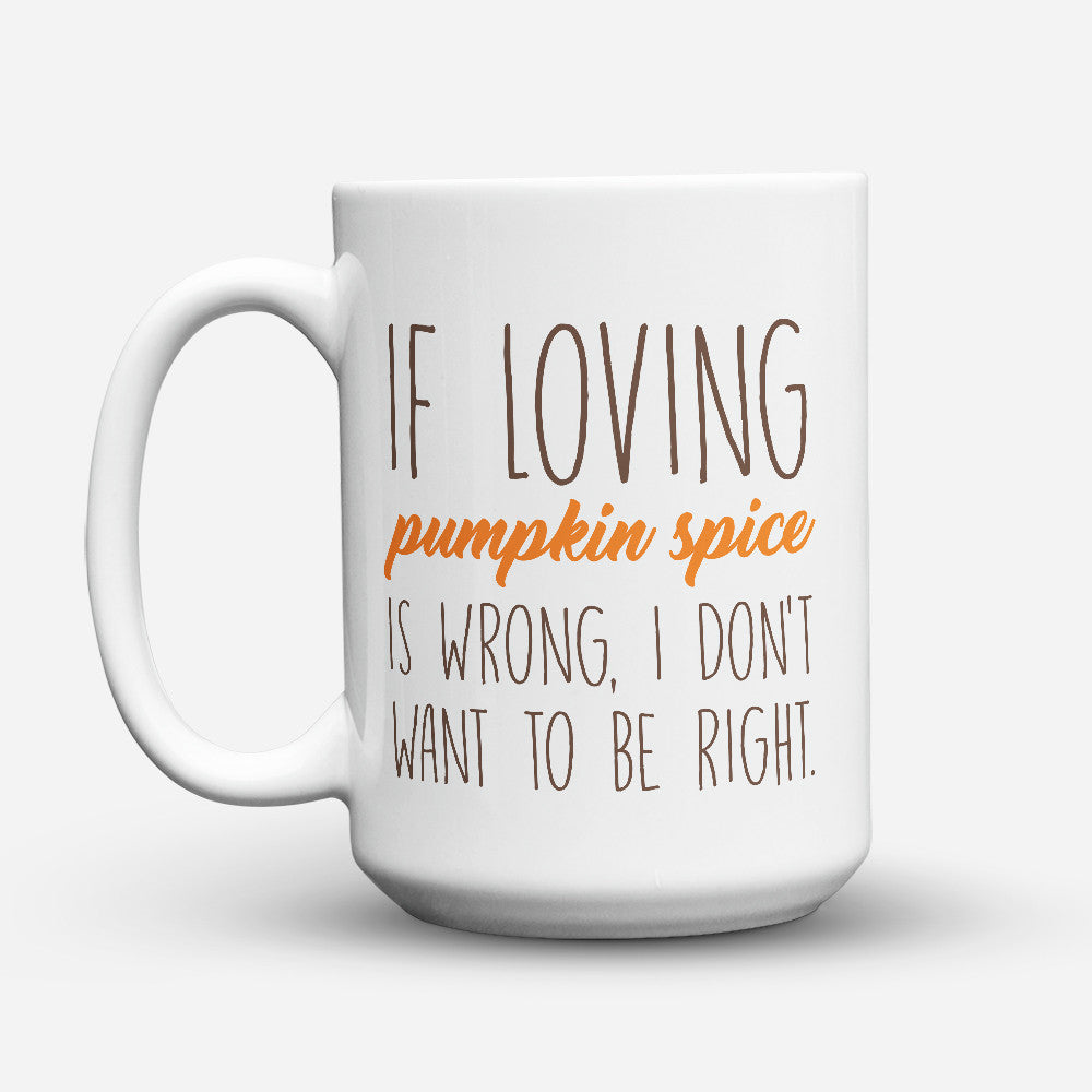 "Limited Edition - ""Love Pumpkin Spice"" 15oz Mug - Thanksgiving Mugs - Mugdom Coffee Mugs"