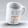 "Limited Edition - ""Love Pumpkin Spice"" 11oz Mug - Thanksgiving Mugs - Mugdom Coffee Mugs"