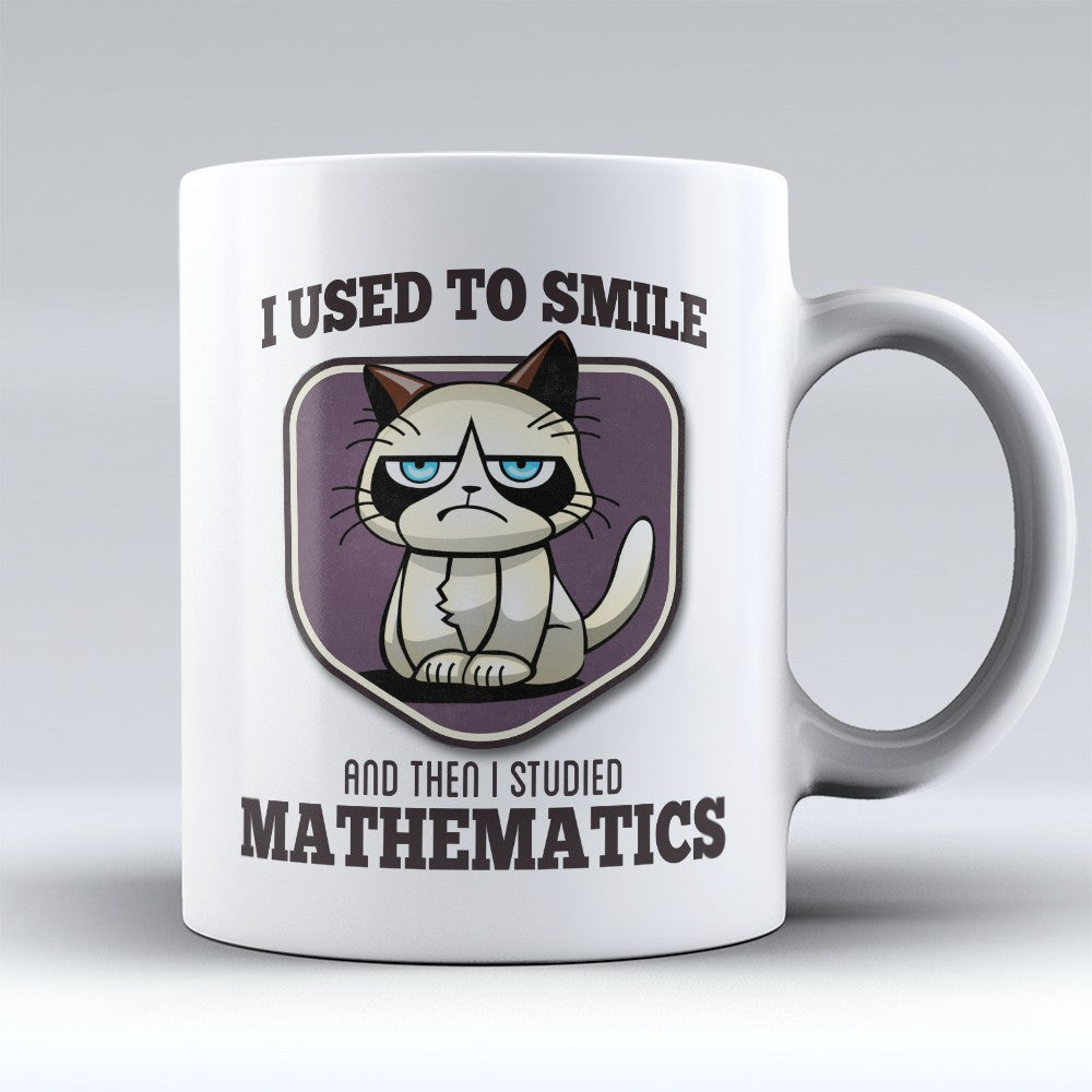 "Limited Edition - ""I Used to Smile - Mathematics"" 11oz Mug - Mathematician Mugs - Mugdom Coffee Mugs"
