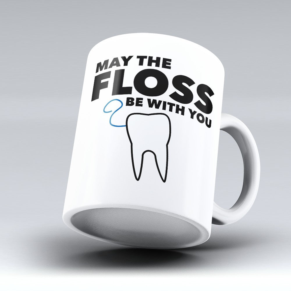 "Limited Edition - ""May The Floss"" 11oz Mug"