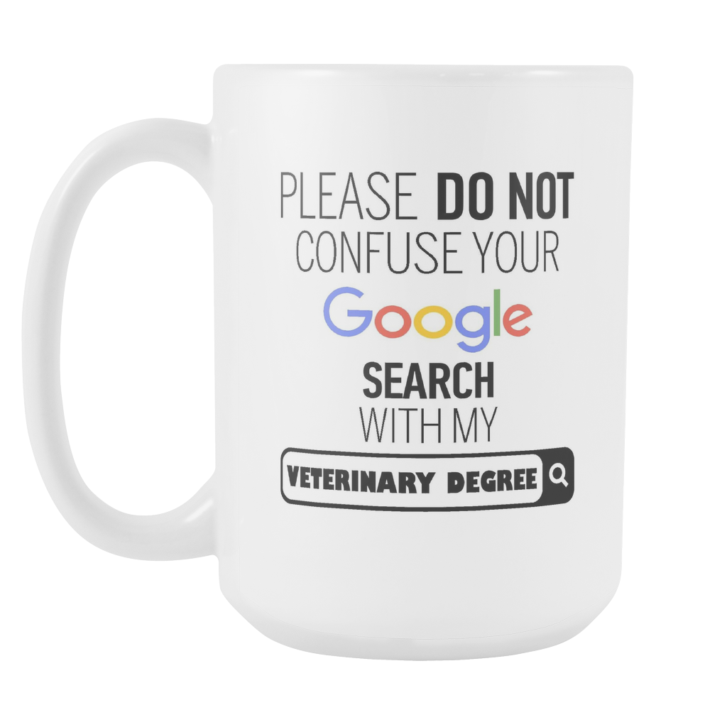 "Limited Edition - ""My Veterinary Degree"" 15oz Mug - ""My Degree"" Mugs - Mugdom Coffee Mugs"