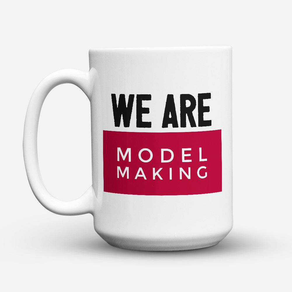 "Limited Edition - ""Model Making"" 15oz Mug"