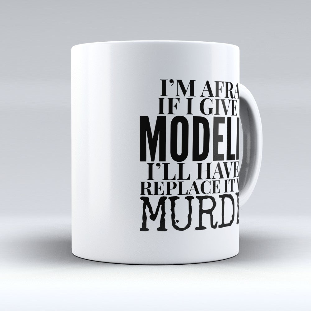 "Limited Edition - ""Modeling Murder"" 11oz Mug"