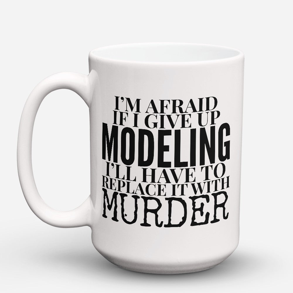 "Limited Edition - ""Modeling Murder"" 15oz Mug"