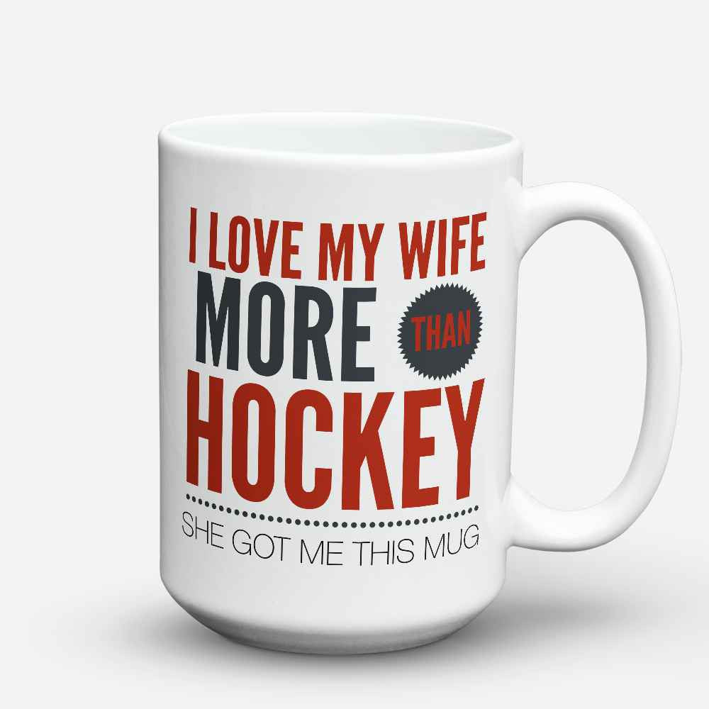 "Limited Edition - ""More than Hockey"" 15oz Mug - Hockey Mugs - Mugdom Coffee Mugs"