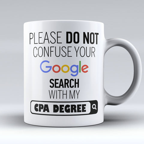 "Limited Edition - ""My CPA Degree"" 11oz Mug - ""My Degree"" Mugs - Mugdom Coffee Mugs"
