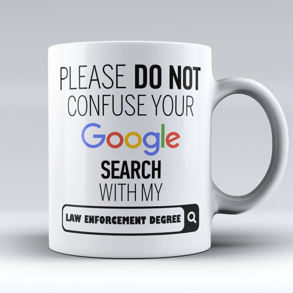 "Limited Edition - ""My Law Enforcement Degree"" 11oz Mug - ""My Degree"" Mugs - Mugdom Coffee Mugs"