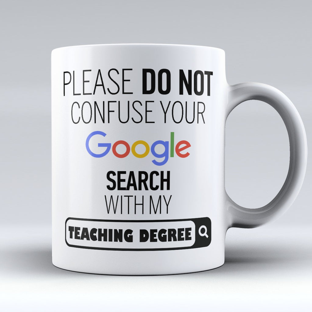 "Limited Edition - ""My Teaching Degree"" 11oz Mug - ""My Degree"" Mugs - Mugdom Coffee Mugs"