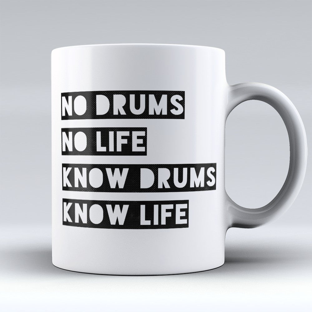 "Limited Edition - ""Know Drums Know Life"" 11oz Mug - Music Mugs - Mugdom Coffee Mugs"
