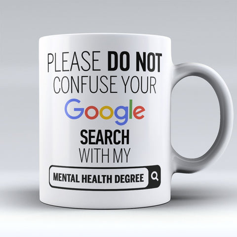 "Limited Edition - ""Mental Health Degree"" 11oz Mug - ""My Degree"" Mugs - Mugdom Coffee Mugs"
