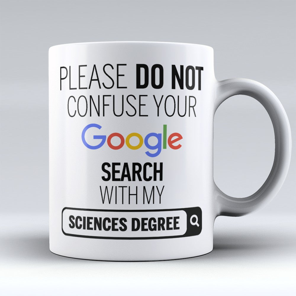 "Limited Edition ""Sciences Degree"" 11oz Mug - ""My Degree"" Mugs - Mugdom Coffee Mugs"