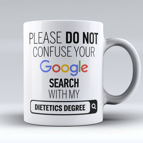 "Limited Edition - ""Dietetics Degree"" 11oz Mug - ""My Degree"" Mugs - Mugdom Coffee Mugs"