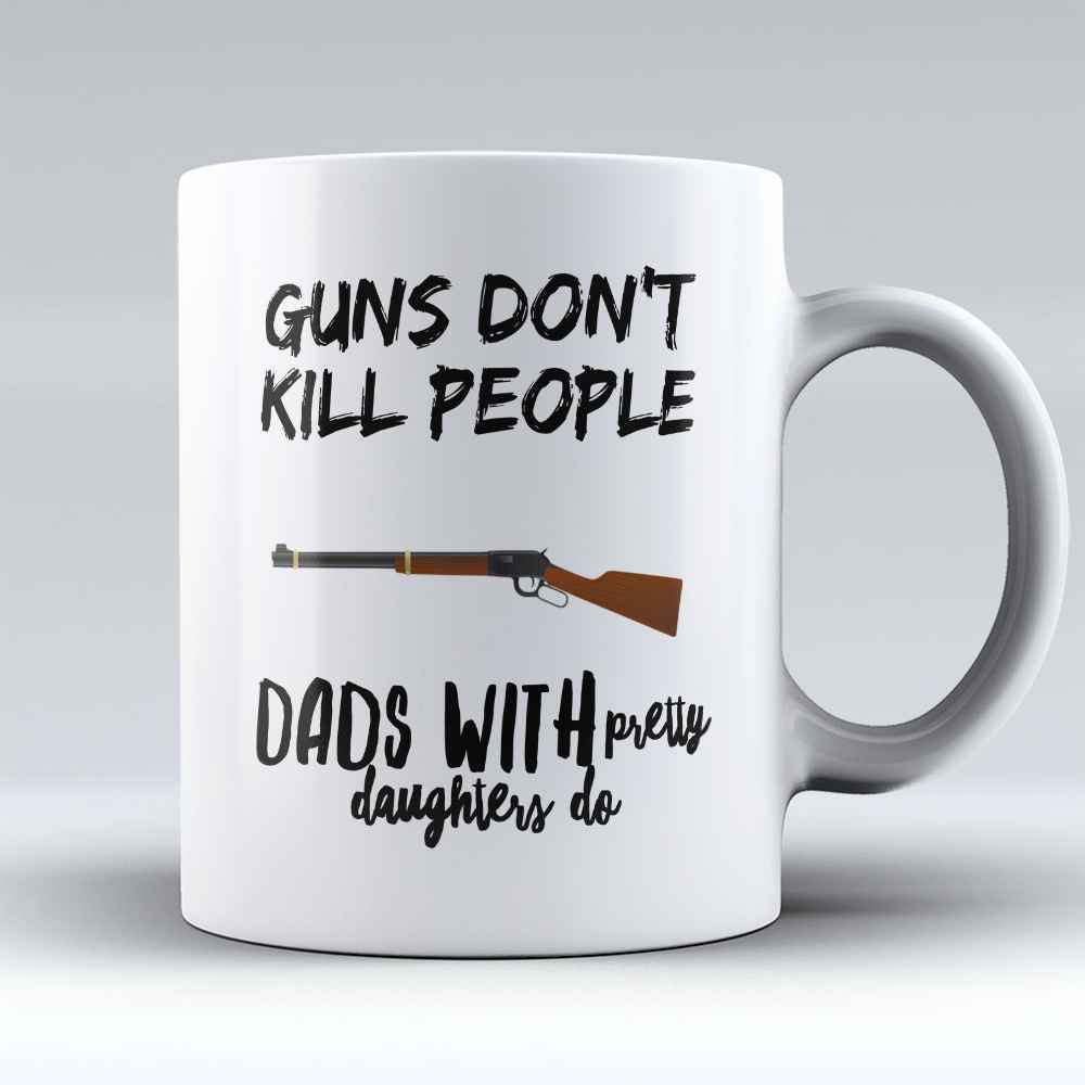 "Limited Edition - ""Dads With Pretty Daughters Do"" 11oz Mug - Father mugs - Mugdom Coffee Mugs"
