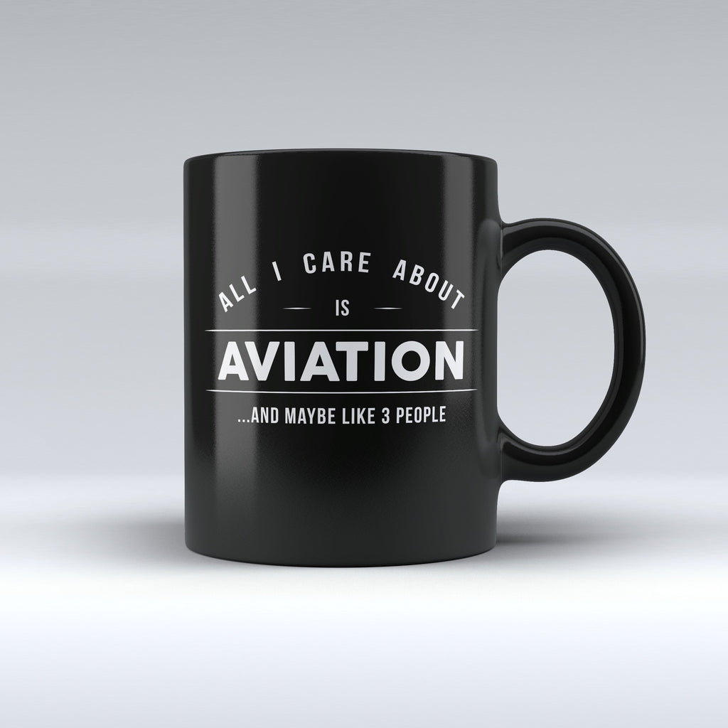 "Limited Edition - ""All I Care About Is Aviation"" 11oz Mug - Aviation Mugs - Mugdom Coffee Mugs"