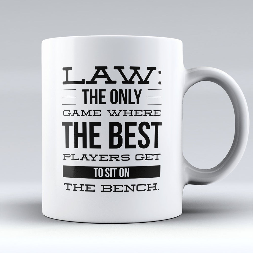 "Limited Edition - ""Law - The Best Players"" 11oz Mug - Lawyer Mugs - Mugdom Coffee Mugs"