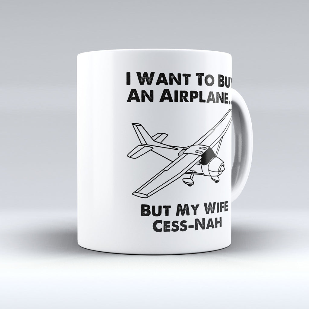 "Limited Edition - ""Wife Cessnah"" 11oz Mug - Pilot Mugs - Mugdom Coffee Mugs"