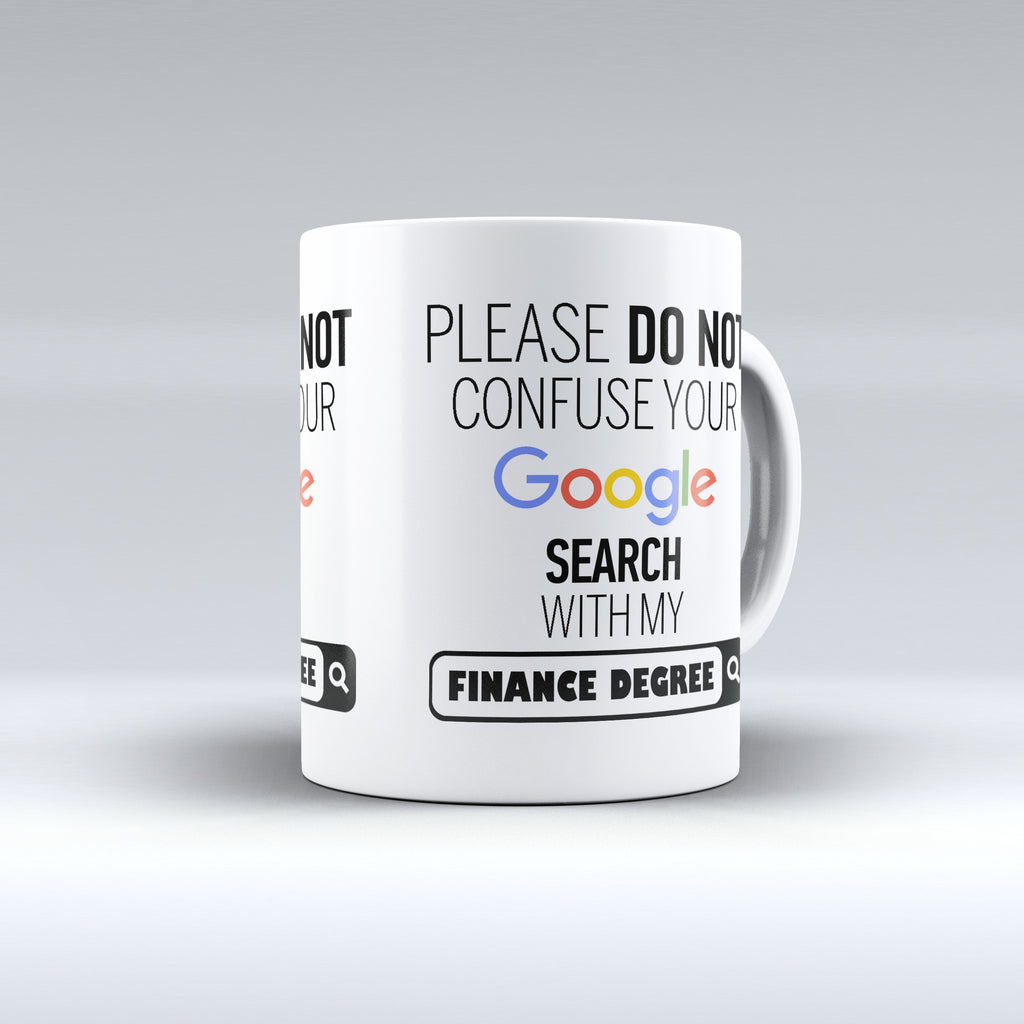 "Limited Edition - ""My Finance Degree"" 11oz Mug - ""My Degree"" Mugs - Mugdom Coffee Mugs"