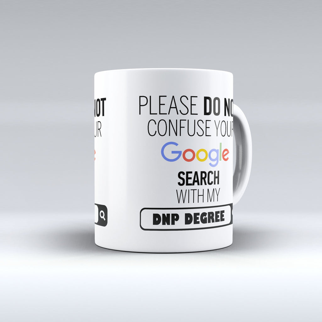 "Limited Edition - ""My DNP Degree"" 11oz Mug - ""My Degree"" Mugs - Mugdom Coffee Mugs"