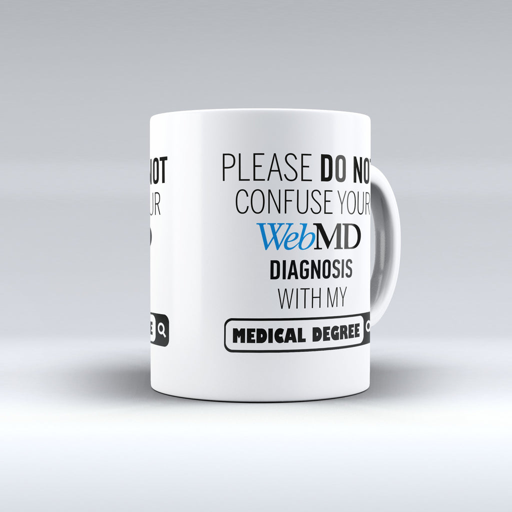 "Limited Edition - ""MD My Medical Degree"" 11oz Mug - Medical Mugs - Mugdom Coffee Mugs"