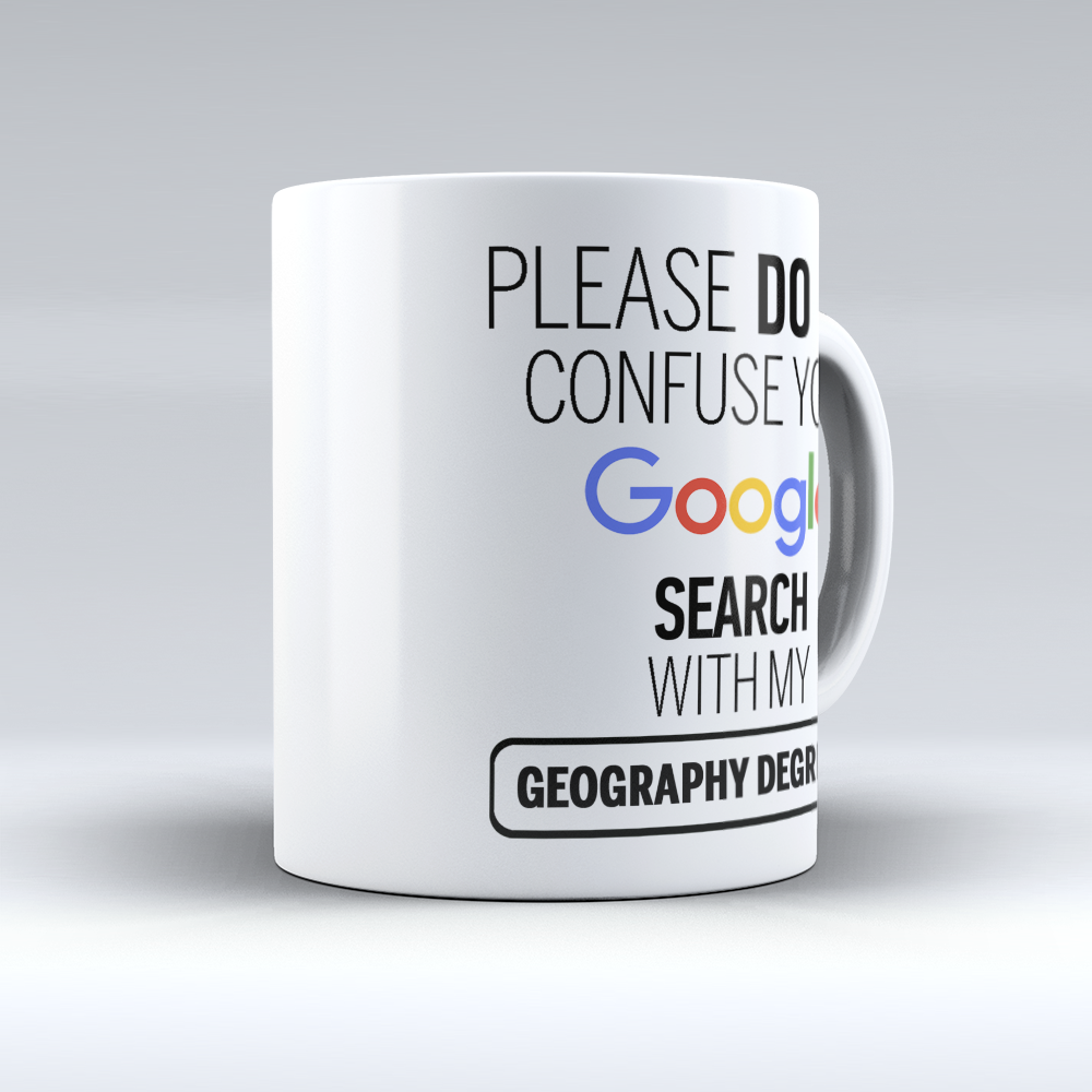 "Limited Edition - ""Geography Degree"" 11oz Mug - ""My Degree"" Mugs - Mugdom Coffee Mugs"