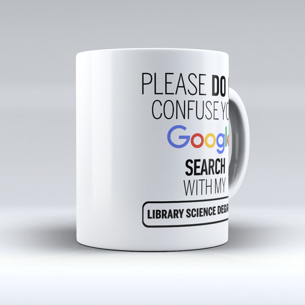 "Limited Edition ""Library Science Degree"" 11oz Mug - ""My Degree"" Mugs - Mugdom Coffee Mugs"