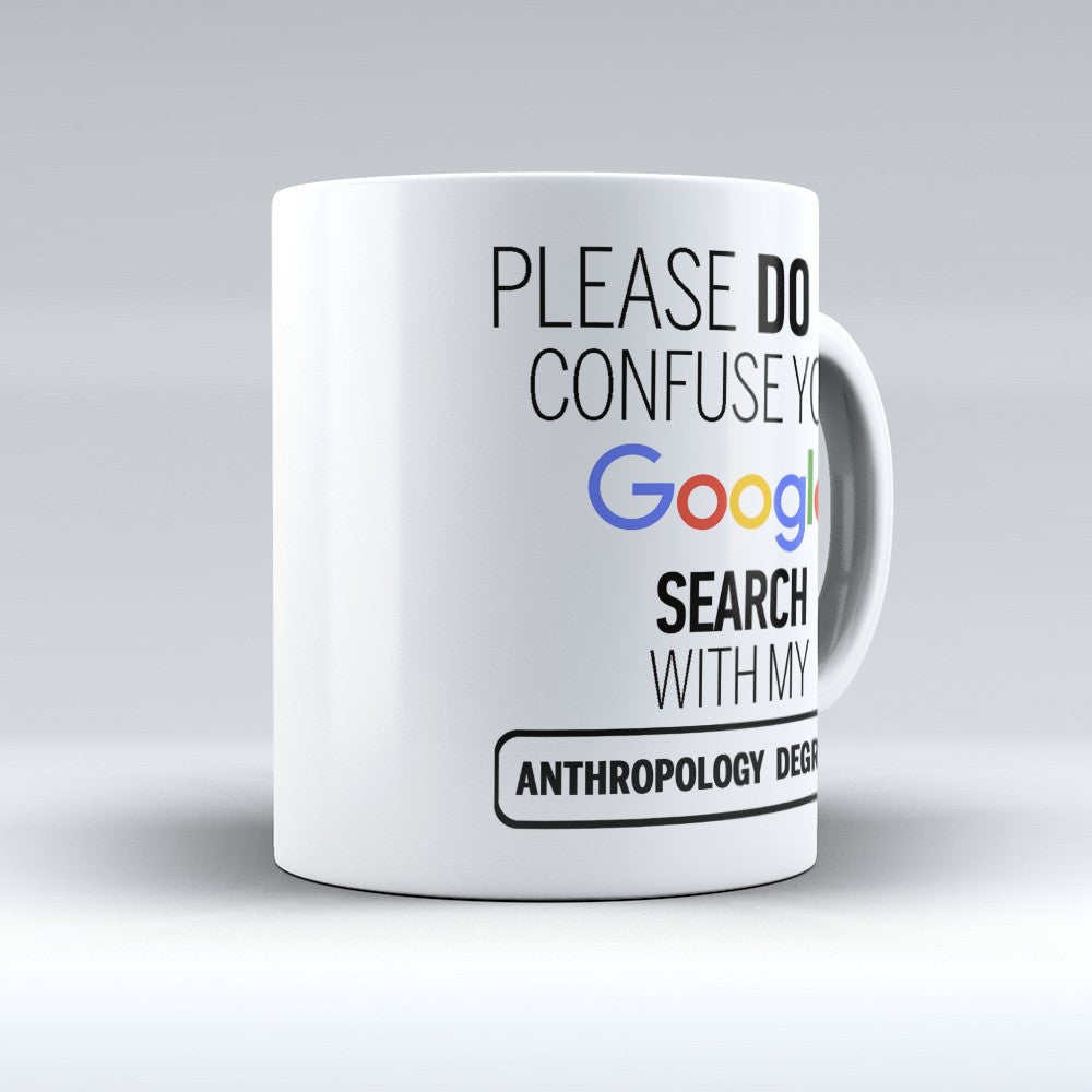 "Limited Edition - ""Anthropology Degree"" 11oz Mug - ""My Degree"" Mugs - Mugdom Coffee Mugs"
