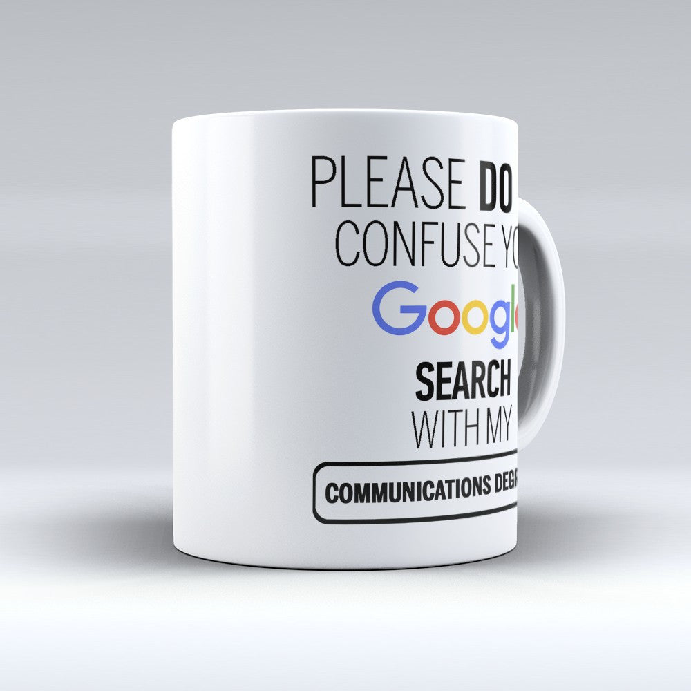 "Limited Edition ""Communications Degree"" 11oz Mug - ""My Degree"" Mugs - Mugdom Coffee Mugs"