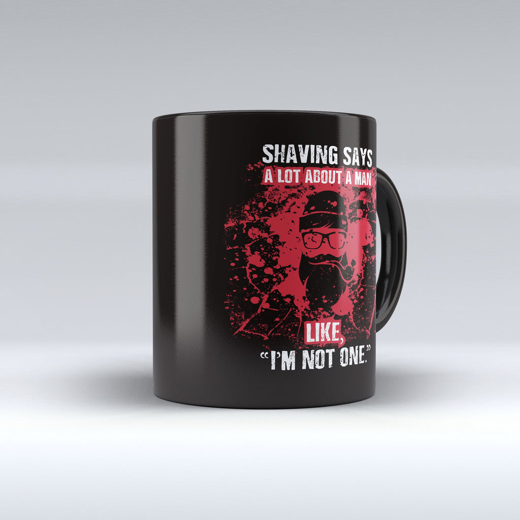 "Limited Edition - ""Shaving Says a Lot"" 11oz"