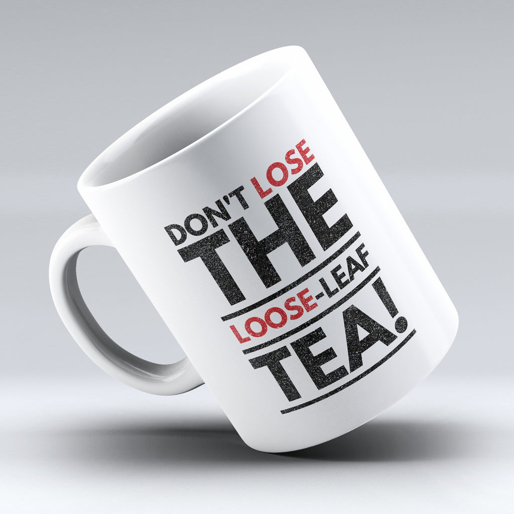 "Limited Edition - ""Don't lose the loose"" 11oz Mug - Grammar Mugs - Mugdom Coffee Mugs"