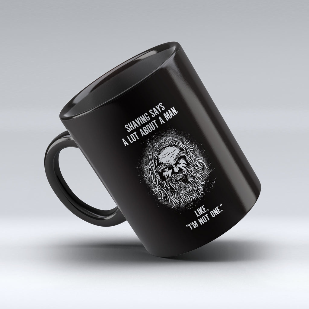 "Limited Edition - ""Shaving Says a Lot About"" 11oz Mug - Beard Mugs - Mugdom Coffee Mugs"