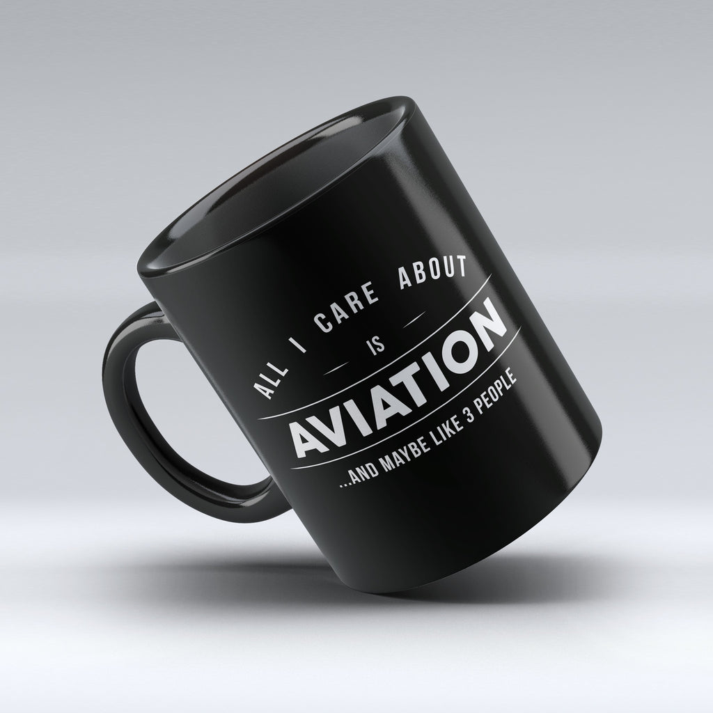 "Limited Edition - ""All I Care About Is Aviation"" 11oz Mug - Pilot Mugs - Mugdom Coffee Mugs"