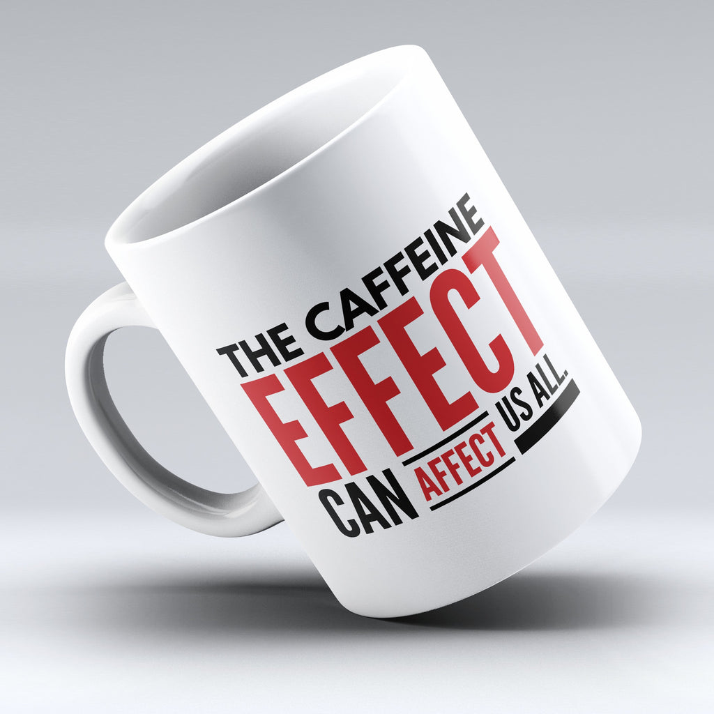 "Limited Edition - ""The Caffeine Effect"" 11oz Mug - Mugdom Coffee Mugs"