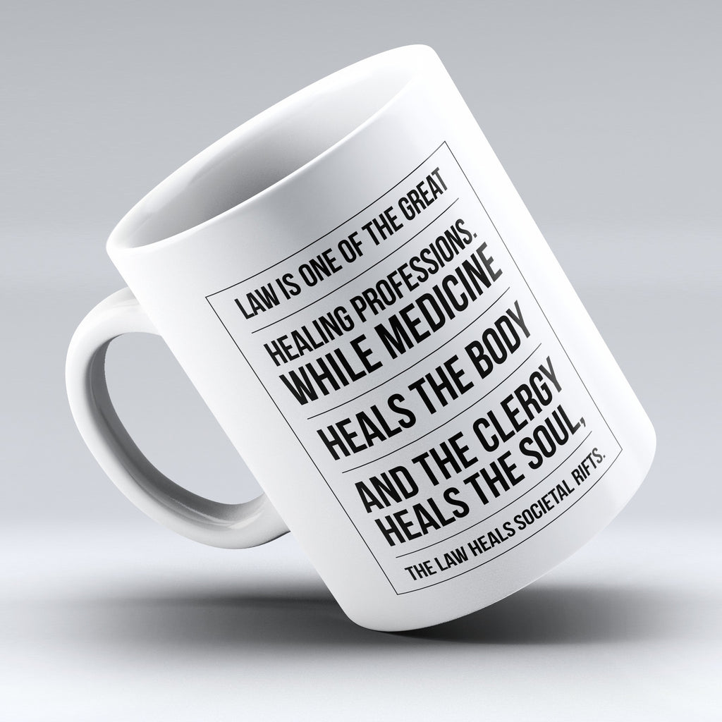 "Limited Edition - ""Law Heals"" 11oz Mug - Lawyer Mugs - Mugdom Coffee Mugs"