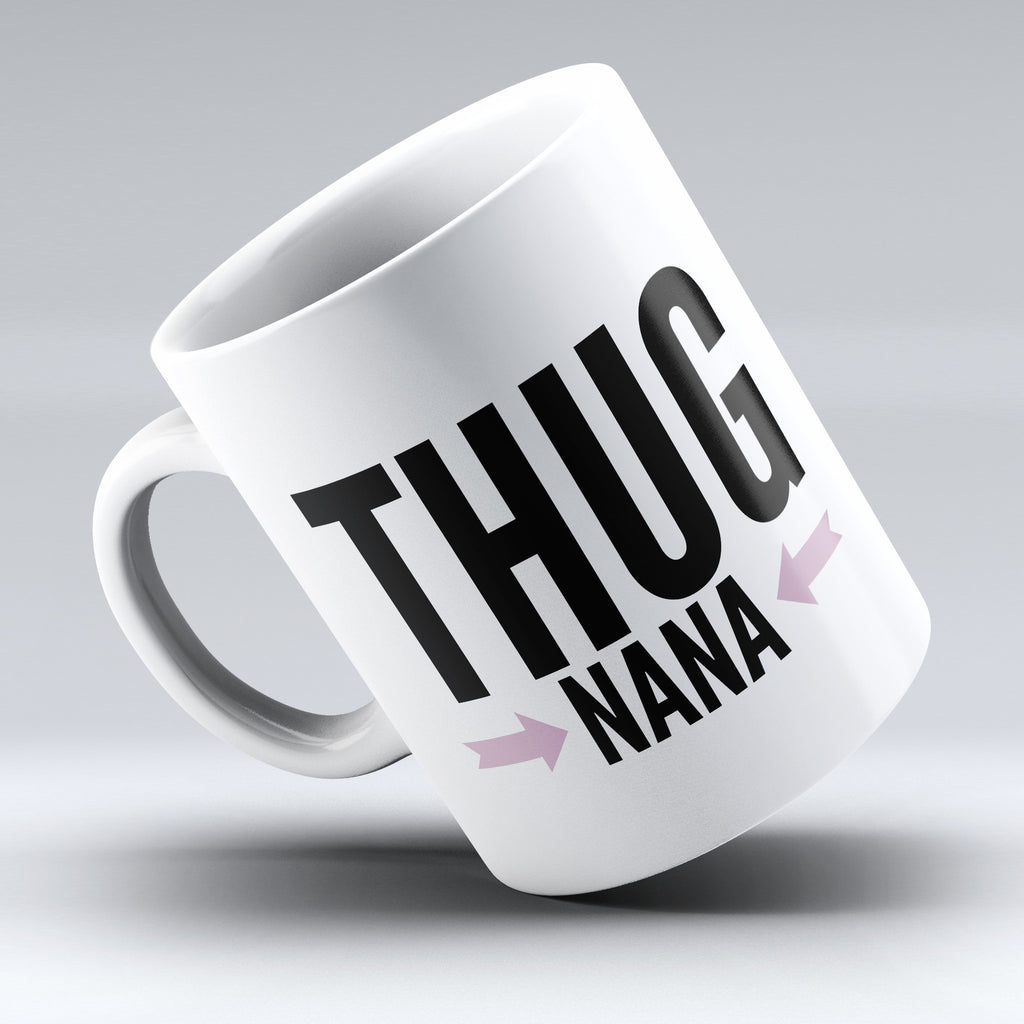 "Limited Edition - ""Thug Nana"" 11oz Mug - Grandma Mugs - Mugdom Coffee Mugs"