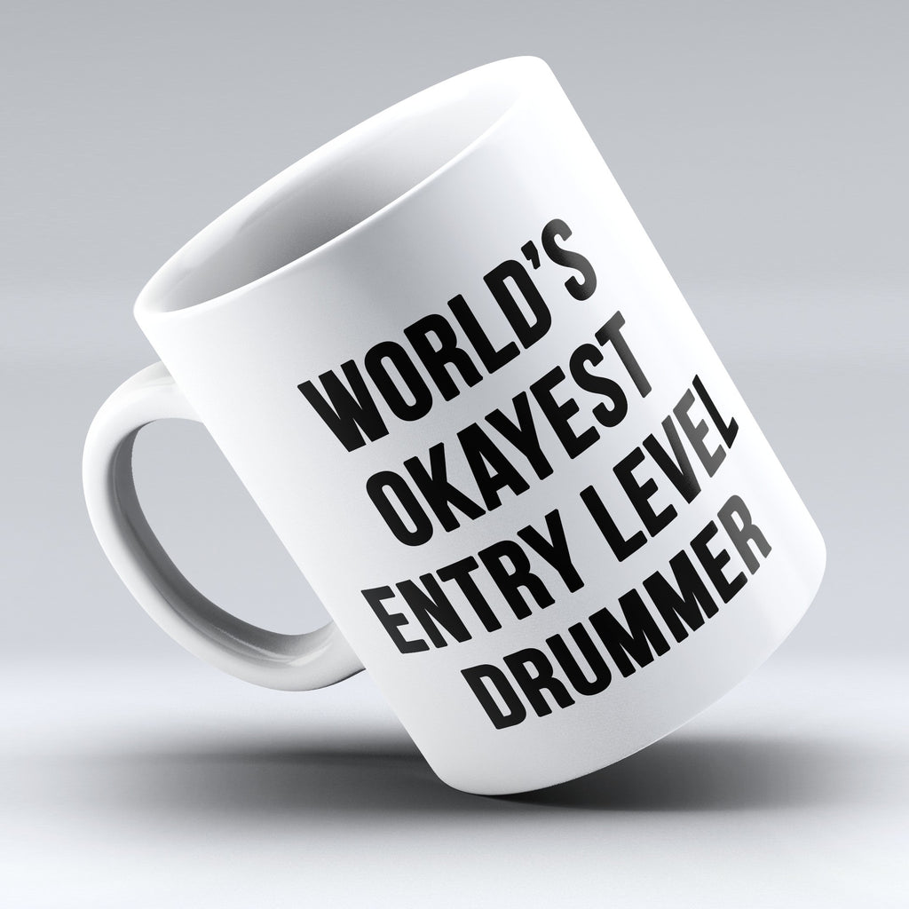 "Limited Edition - ""Entry Level Drummer"" 11oz Mug - Music Mugs - Mugdom Coffee Mugs"