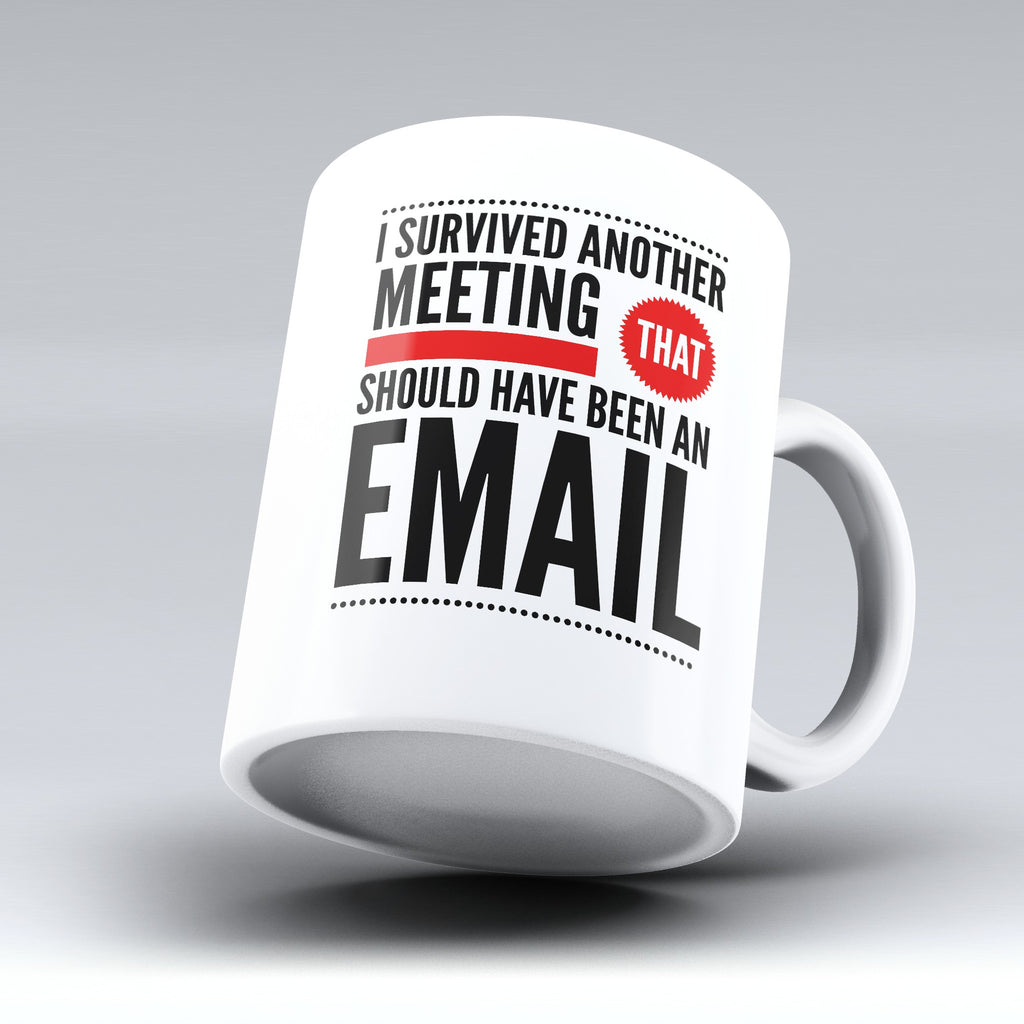 "Limited Edition - ""Meeting"" 11oz Mug - Funny Mugs - Mugdom Coffee Mugs"