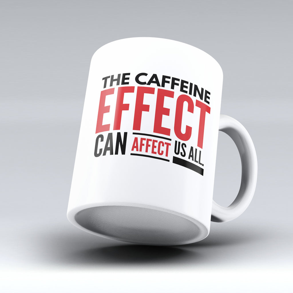 "Limited Edition - ""The Caffeine Effect"" 11oz Mug - Grammar Mugs - Mugdom Coffee Mugs"