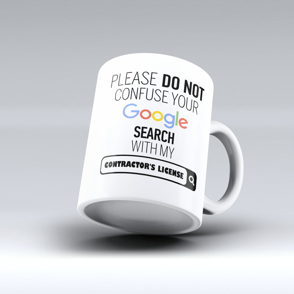 "Limited Edition - ""My Contractor's License"" 11oz Mug - ""My Degree"" Mugs - Mugdom Coffee Mugs"