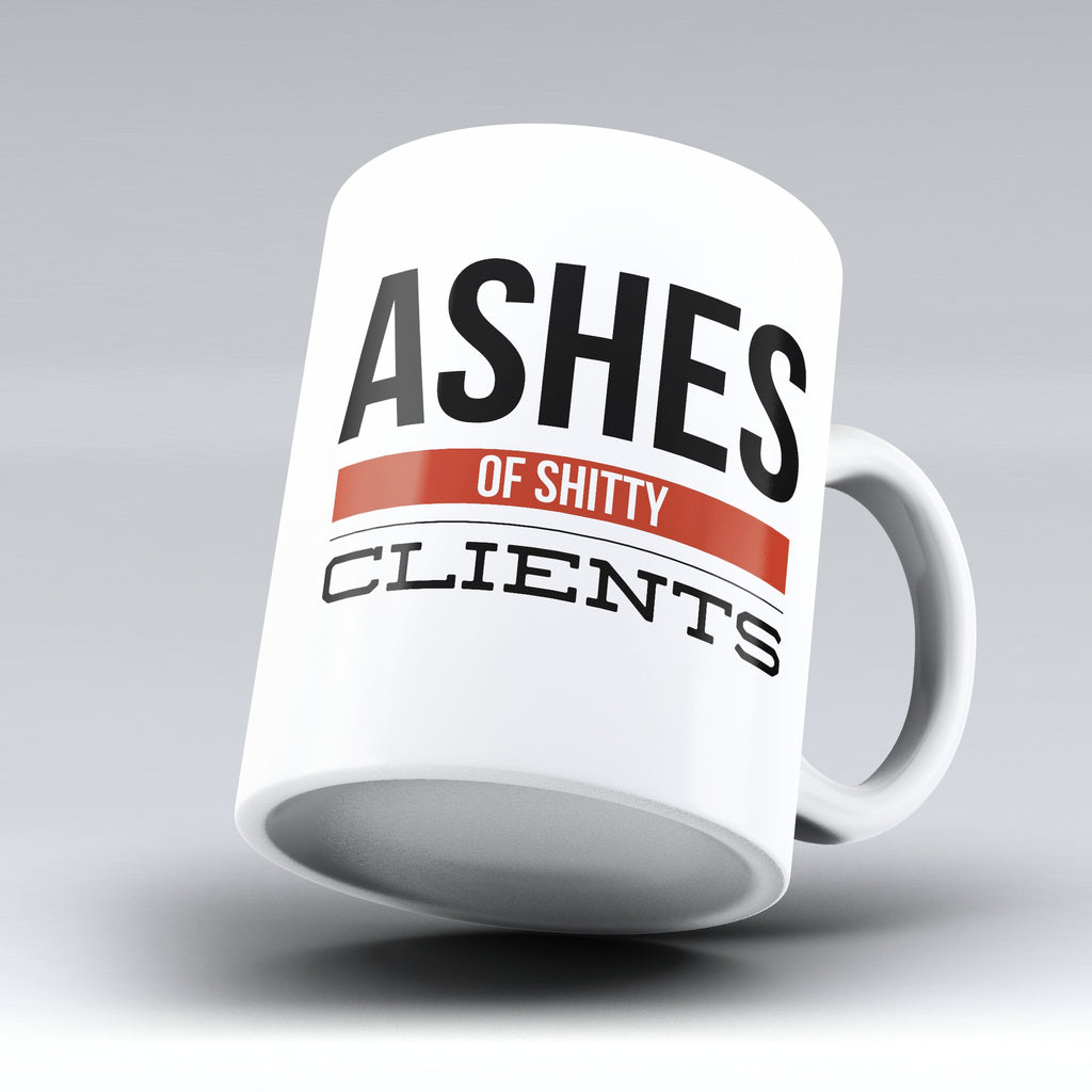 "Limited Edition - ""Ashes of Shitty Clients"" 11oz Mug - Lawyer Mugs - Mugdom Coffee Mugs"