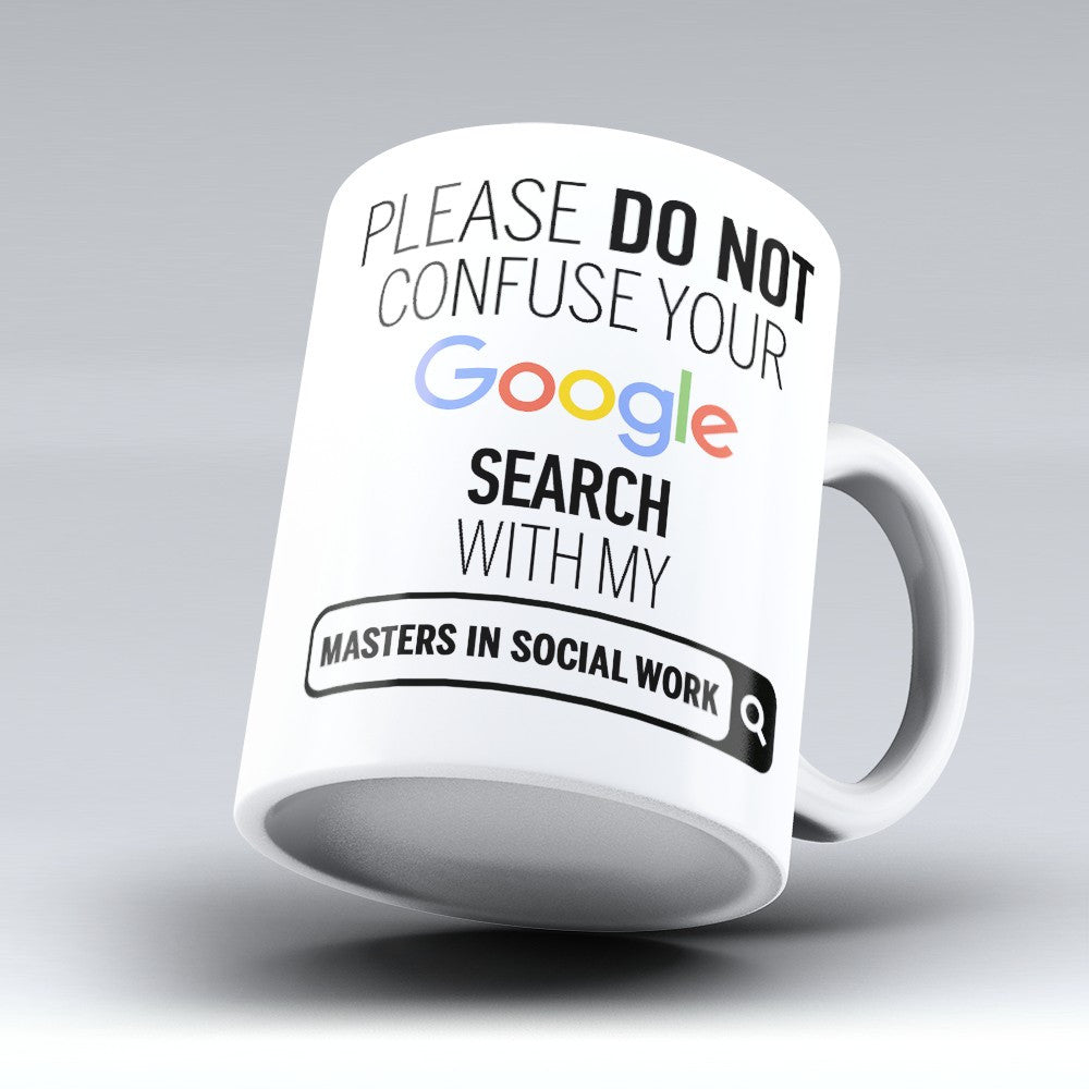 "Limited Edition - ""Masters In Social Work"" 11oz Mug - ""My Degree"" Mugs - Mugdom Coffee Mugs"