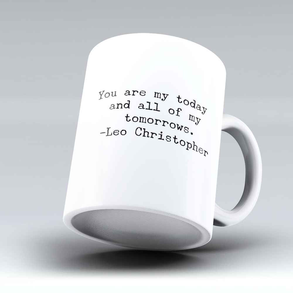 "Limited Edition - ""You Are My Today"" 11oz Mug - Valentines Mugs - Mugdom Coffee Mugs"