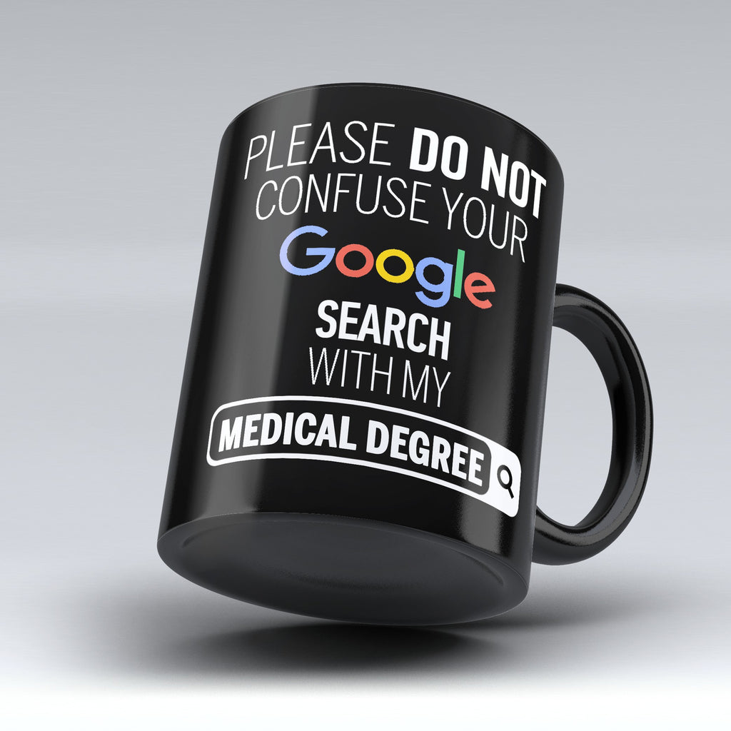 "Limited Edition - ""My Medical Degree"" 11oz Black Mug - Medical Mugs - Mugdom Coffee Mugs"
