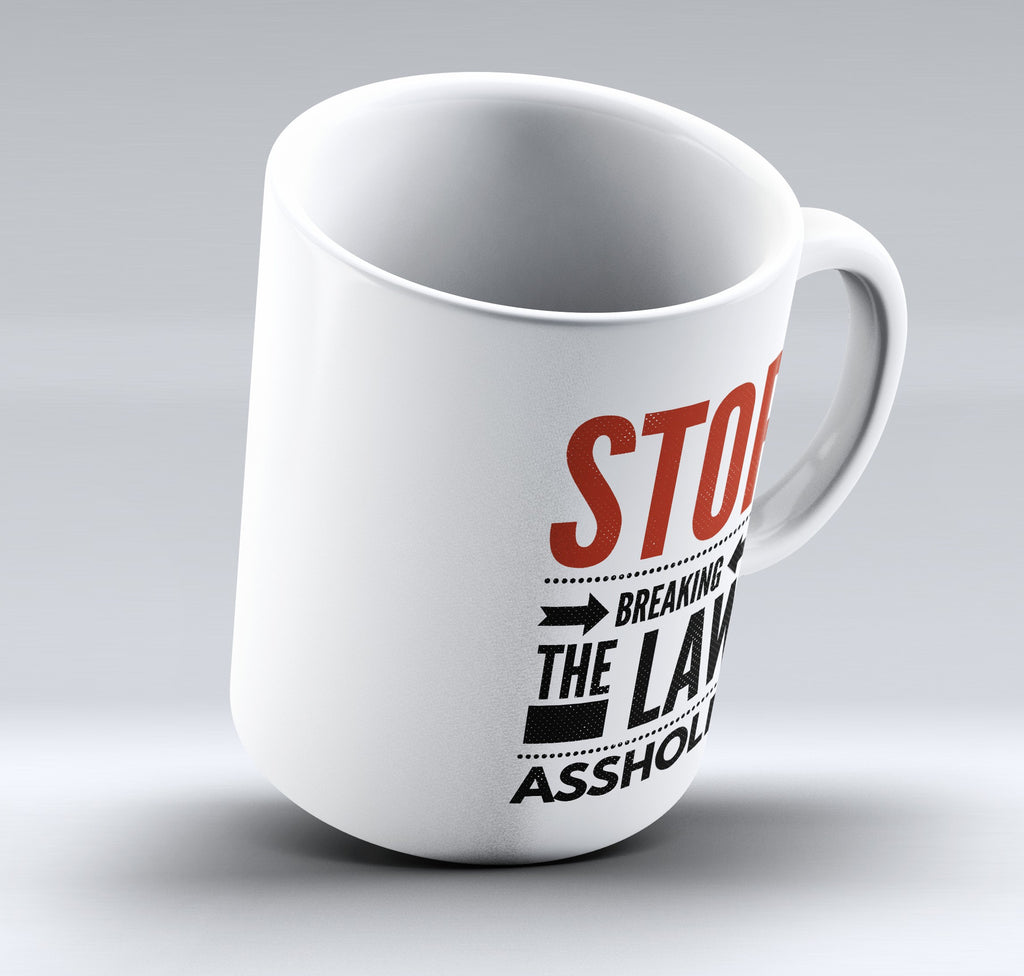 "Limited Edition - ""Stop Breaking The Law"" 11oz Mug"