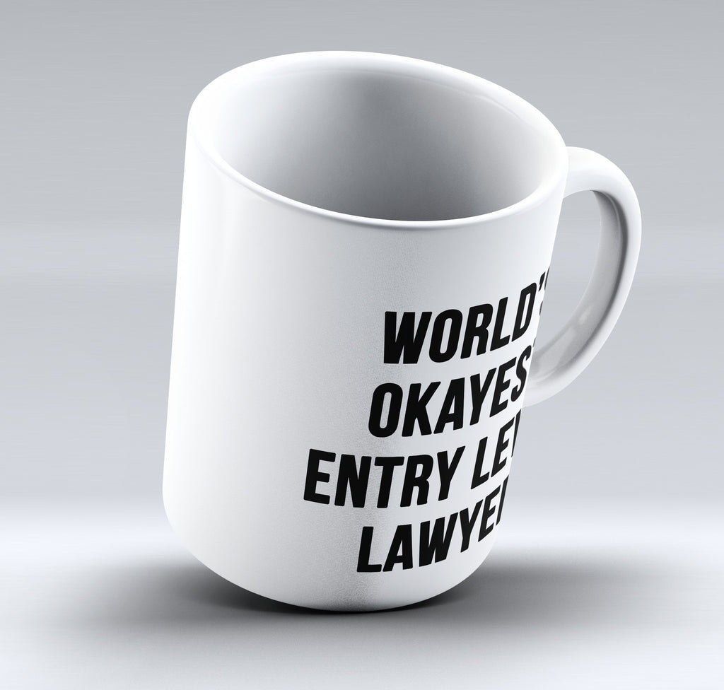 "Limited Edition - ""Entry Level Lawyer"" 11oz Mug - Lawyer Mugs - Mugdom Coffee Mugs"